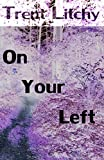 On Your Left: A Short Story (English Edition)